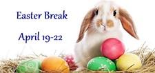 Easter Break - April 19-22nd