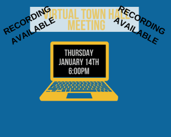Did you miss the Virtual Town Hall Meeting 01/14?