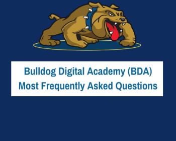 Bulldog Digital Academy (BDA) Most Frequently Asked Questions