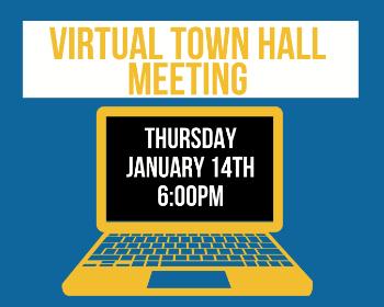 Virtual Town Hall Meeting - 01/14 @ 6PM