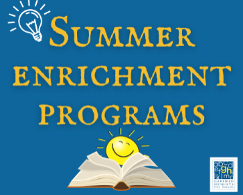 Summer Enrichment Program Details...