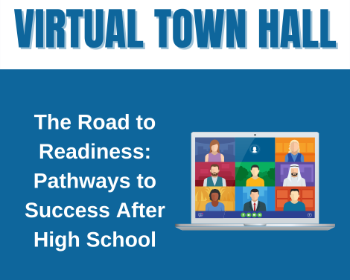 TOWN HALL: The Road to Readiness: Pathways to Success After High School