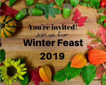 You're Invited to the 2019 Winter Feast!
