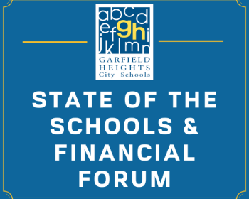 Garfield Heights City Schools to Host State of the Schools and Financial Forum on September 29th