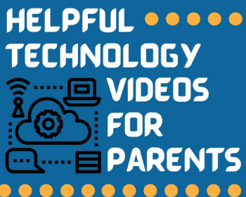 Helpful technology videos for parents
